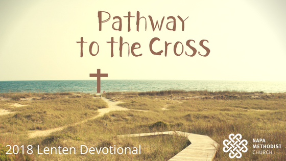 2018 Napa Methodist Church Lenten Devotional Blog