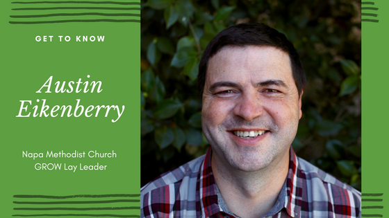 Napa Methodist Church Staff and Leadership Spotlight: Grow Lay Leader Austin Eikenberry