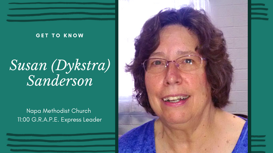 Napa Methodist Church Staff and Leadership Spotlight on 11:00 GRAPE Express Leader, Susan (Dykstra) Sanderson