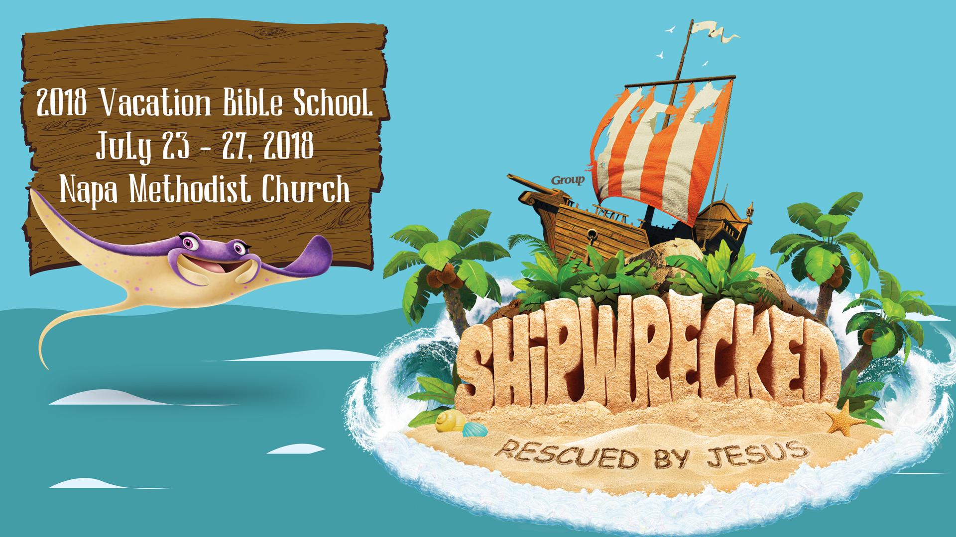 Napa Methodist Church VBS 2018: Shipwrecked